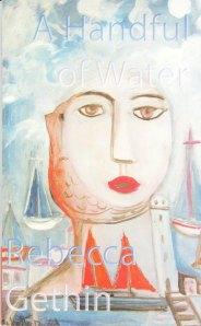 Rebecca Gethin - A Handful of Water
